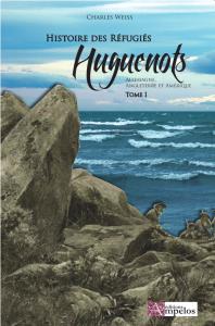 Weiss tome 1 Huguenots