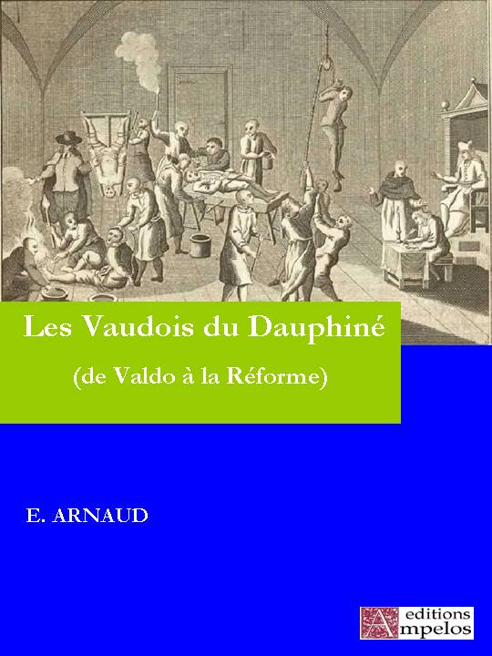 <h4>Les Vaudois du Dauphiné, </h4>par Eugène Arnaud