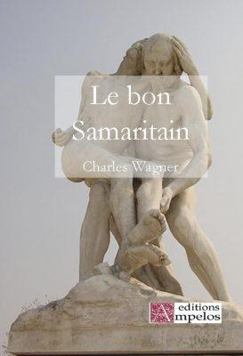 <h4>Le Bon Samaritain,</h4> par Charles Wagner