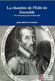 <h4>La Chambre de l'Edit de Grenoble,</h4> par J. Brun-Durand