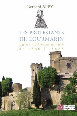<h4>Les Protestants de Lourmarin</h4> par Bernard Appy