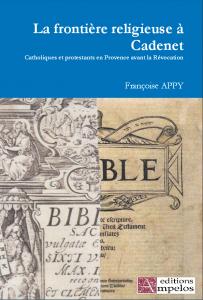 <h4>La frontière religieuse à Cadenet,</H4> par Françoise Appy