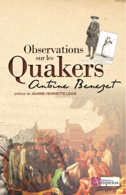 <h4>Observations sur les Quakers,</h4> Antoine Benezet
