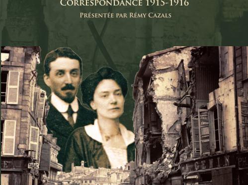 <h4>Saleté de guerre,</h4> correspondance 1915-1916 de Marie-Louise et Jules Puech