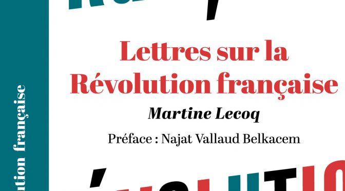 <h4>Lettres sur la Révolution française</h4> par Martine Lecoq