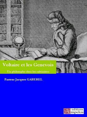 <h4>Voltaire et les Genevois</h4> par J. Gaberel