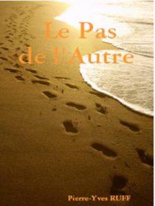 <h4>Le Pas de l'Autre,</h4> par Pierre-Yves Ruff