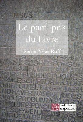 <h4>Le parti-pris du Livre,</h4> par Pierre-Yves Ruff