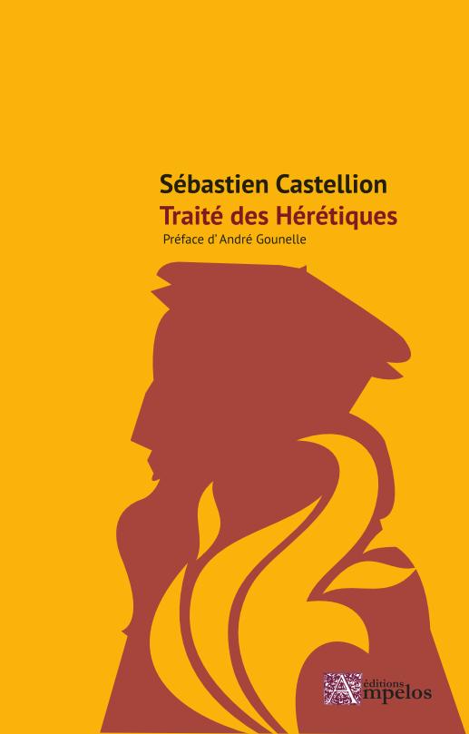 <h2>Traité des Hérétiques</h2>, par Sébastien Castellion