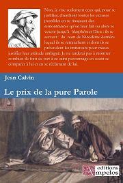 <h4>Le prix de la pure Parole,</h4> par Jean Calvin