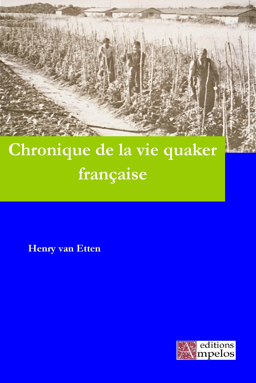<h4>Chronique de la vie quaker française,</h4> par H. van Etten