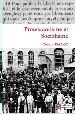 <h4>Protestantisme et Socialisme</h4>, par Tommy Fallot