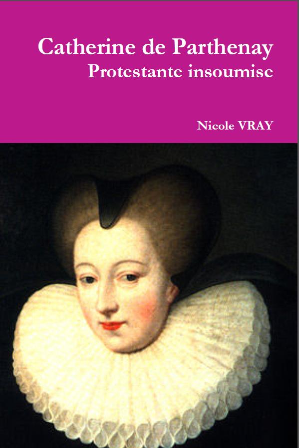<h4>Catherine de Parthenay, </h4>par Nicole Vray