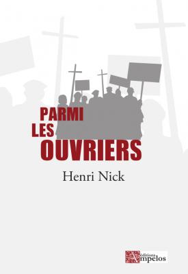 <h4>Parmi les ouvriers</h4>, par Henri Nick