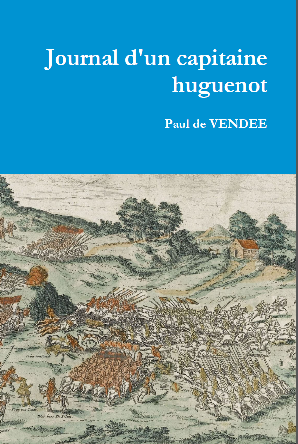 Journal d'un capitaine huguenot par Paul de Vendée