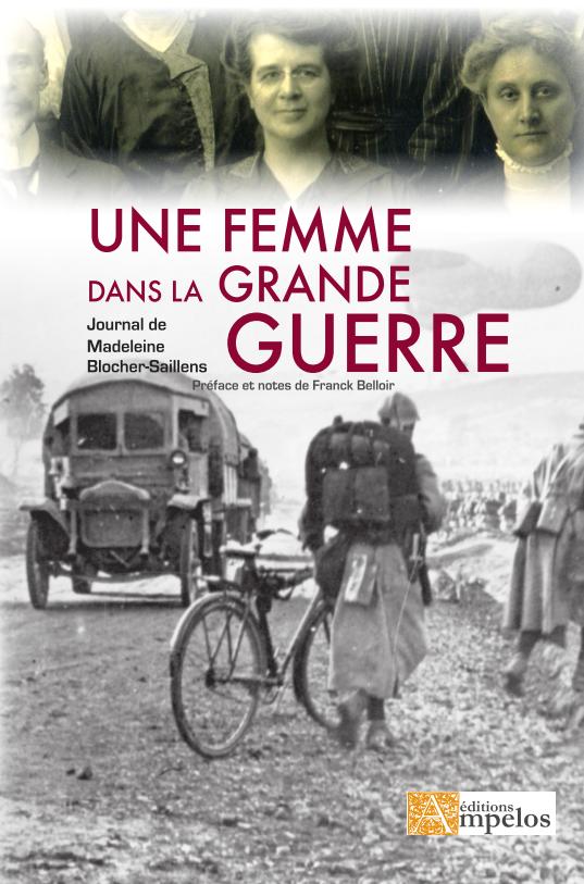 <h4>Une femme dans la Grande Guerre</h4> par Madeleine Blocher-Saillens