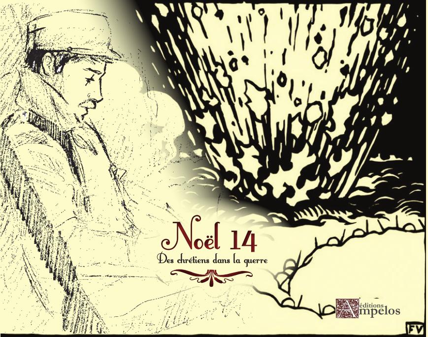 <h4>Noël 14, Des chrétiens dans la guerre</h4>