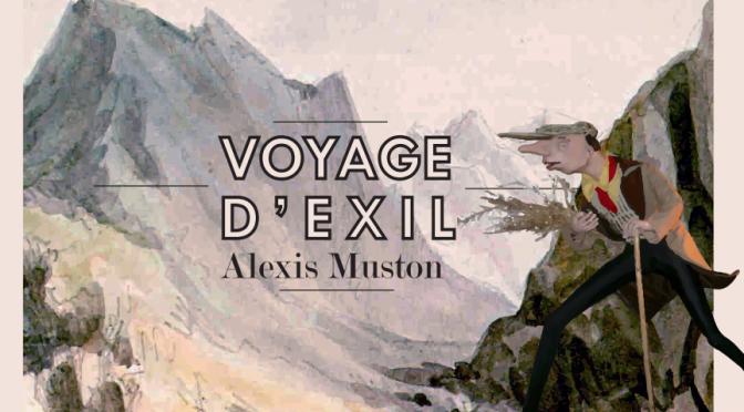 <h4>Voyage d'Exil</h4>, par Alexis Muston