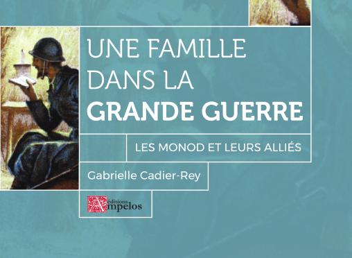 <H4>Une famille dans la Grande Guerre</H4> par Gabrielle Cadier-Rey