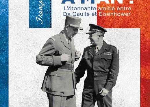 <h4>You are a man! l'étonnante amitié entre Charles de Gaulle et Dwight Eisenhower,</h4>par François Boulet