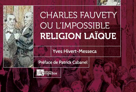 <h4>Charles Fauvety et la religion laïque</h4>par Yves Hivert-Messeca