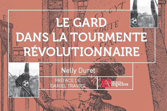 <h4>Le Gard dans la tourmente révolutionnaire</h4>