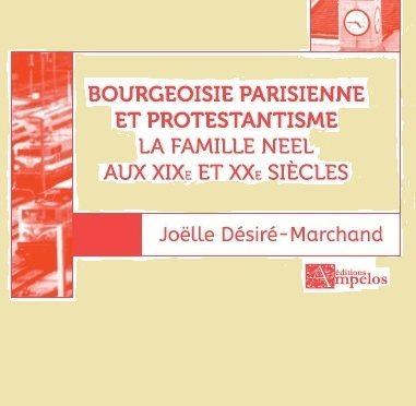 <h4>Bourgeoisie parisienne et protestantisme</h4> par Joëlle Désiré-Marchand