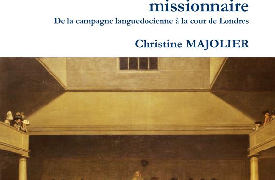 <h4>Mémoires d'une missionnaire au XIXème siècle, de la campagne languedocienne à la cour de Londres,</h4> par Christine Majolier